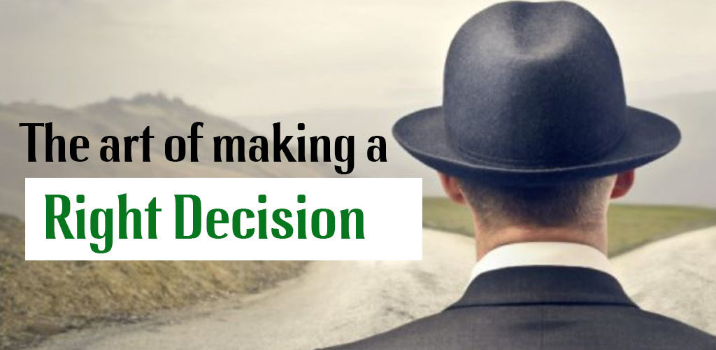 The art of making a right decision