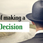 The Art of making a good and perfect decision