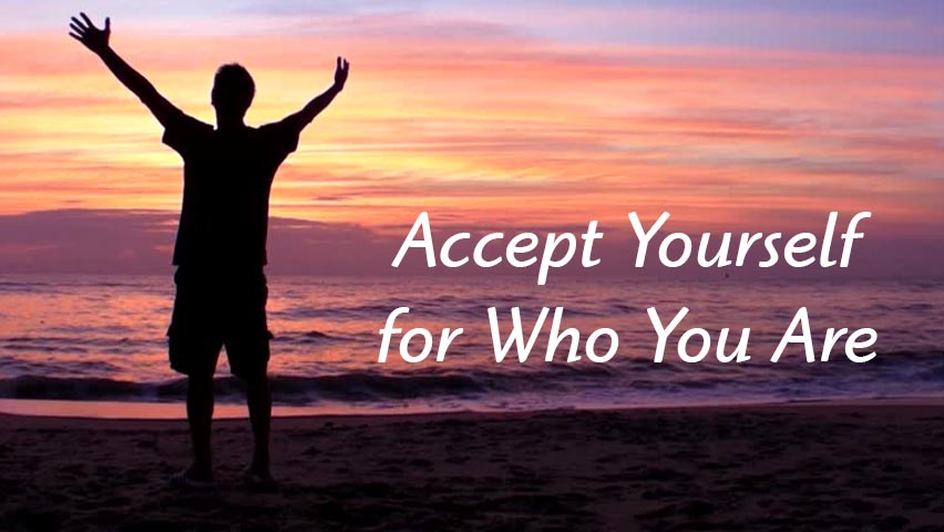 Accept Yourself for Who You Are