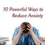 10 Powerful Ways to Reduce Anxiety